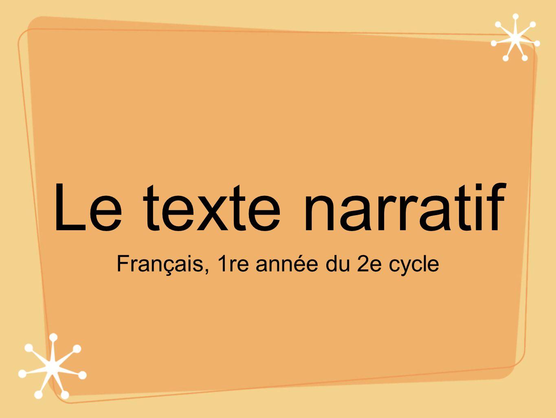 Le texte narratif Français, 1re année du 2e cycle