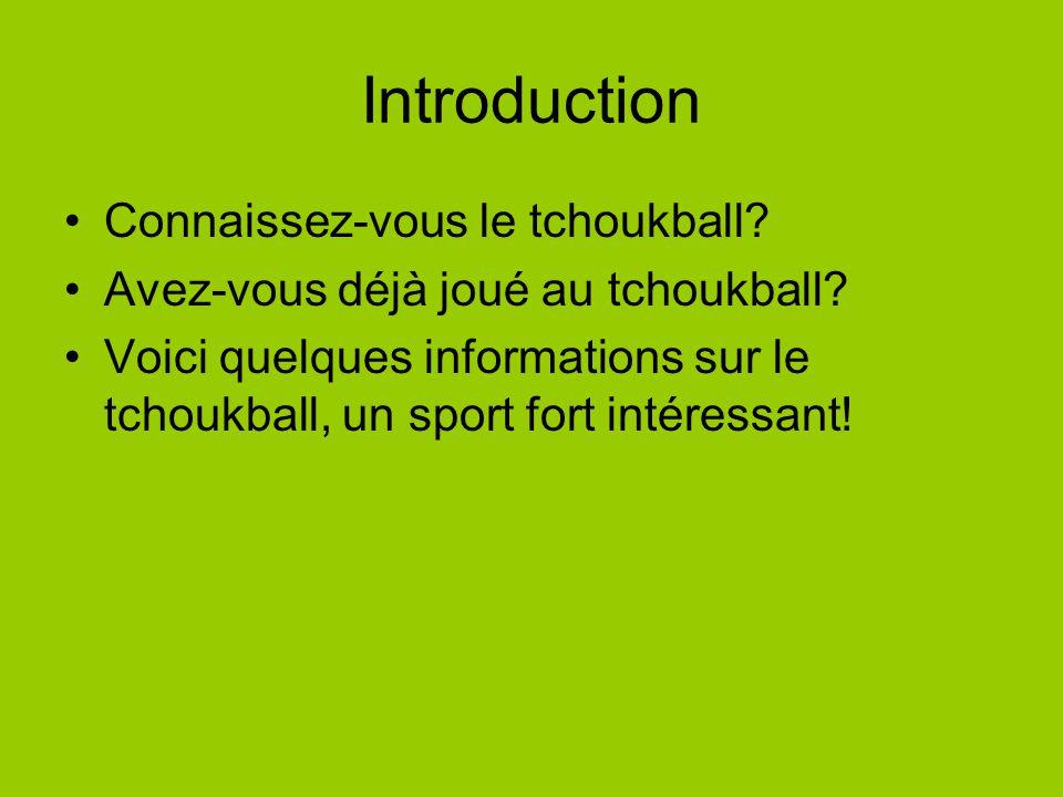 Introduction Connaissez-vous le tchoukball.Avez-vous déjà joué au tchoukball.