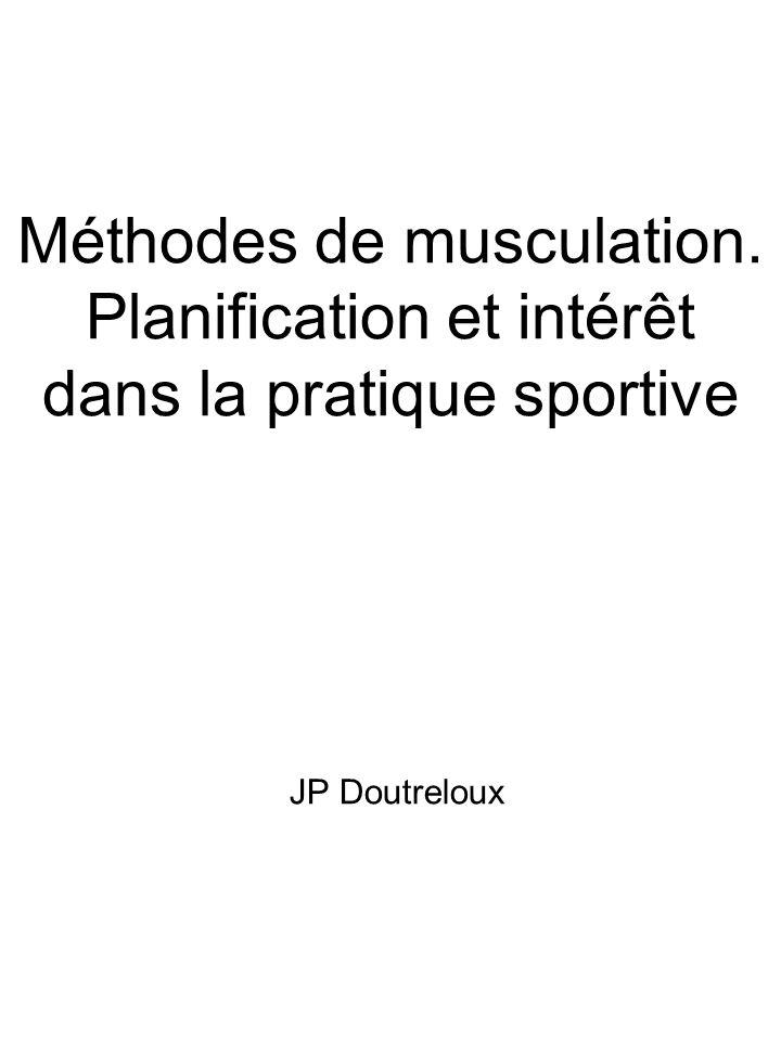 Méthodes de musculation. Planification et intérêt dans la pratique sportive JP Doutreloux