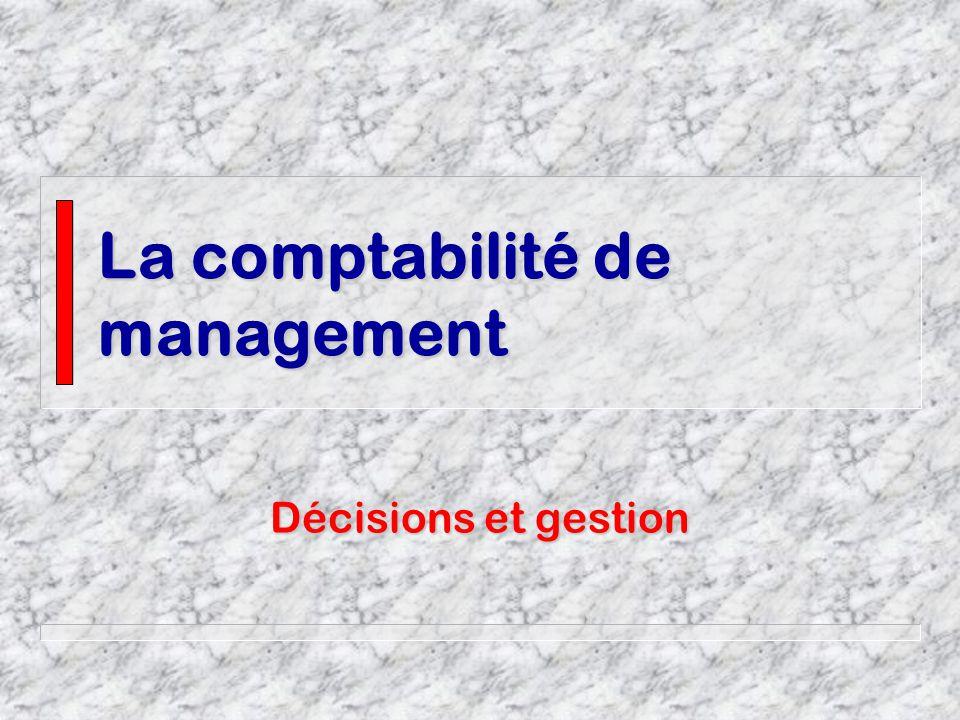 La comptabilité de management Décisions et gestion