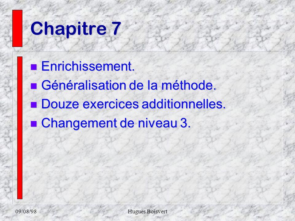 09/08/98Hugues Boisvert Chapitre 6 n Utilisation des marges dans un contexte de décision. n Enrichissement. n Structure légèrement modifiée. n Changem