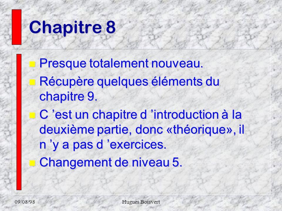 09/08/98Hugues Boisvert Partie 2 : Gestion n La partie 3 de la première édition. n La structure est modifiée. Voici une table de correspondance. Chapi