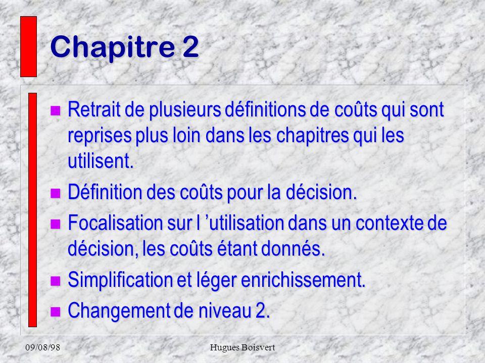 09/08/98Hugues Boisvert Chapitre 2 n Retrait de plusieurs définitions de coûts qui sont reprises plus loin dans les chapitres qui les utilisent.