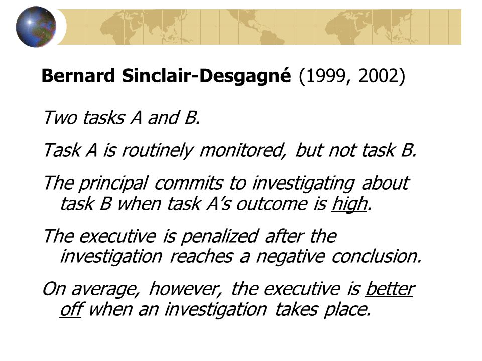 Bernard Sinclair-Desgagné (1999, 2002) Two tasks A and B.