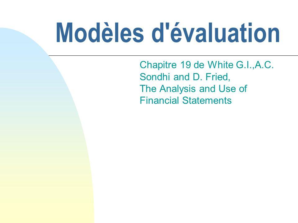 Modèles d'évaluation Chapitre 19 de White G.I.,A.C. Sondhi and D. Fried, The Analysis and Use of Financial Statements