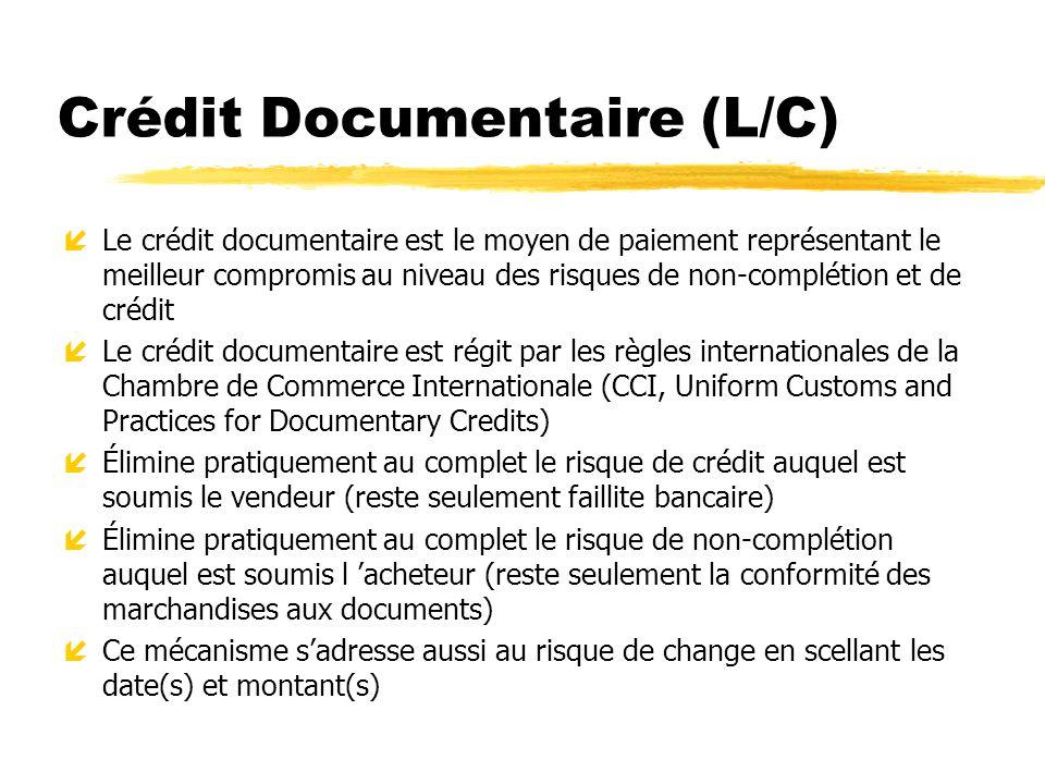 Crédit Documentaire (L/C) íLe crédit documentaire est le moyen de paiement représentant le meilleur compromis au niveau des risques de non-complétion
