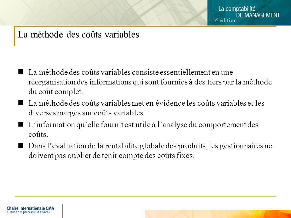 7 La méthode des coûts variables La méthode des coûts variables consiste essentiellement en une réorganisation des informations qui sont fournies à de