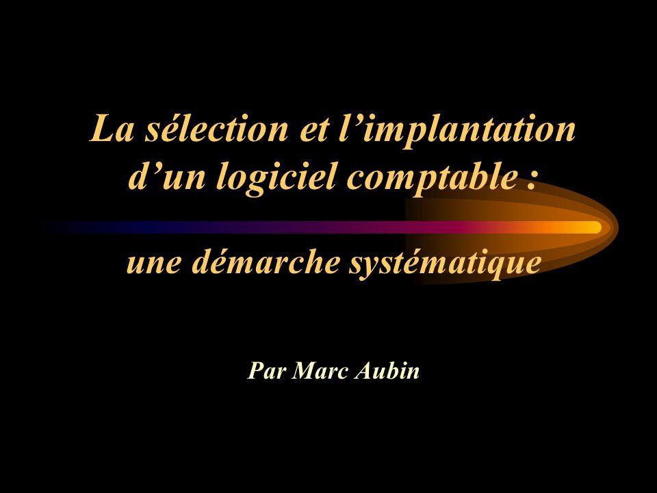 La sélection et limplantation dun logiciel comptable : une démarche systématique Par Marc Aubin