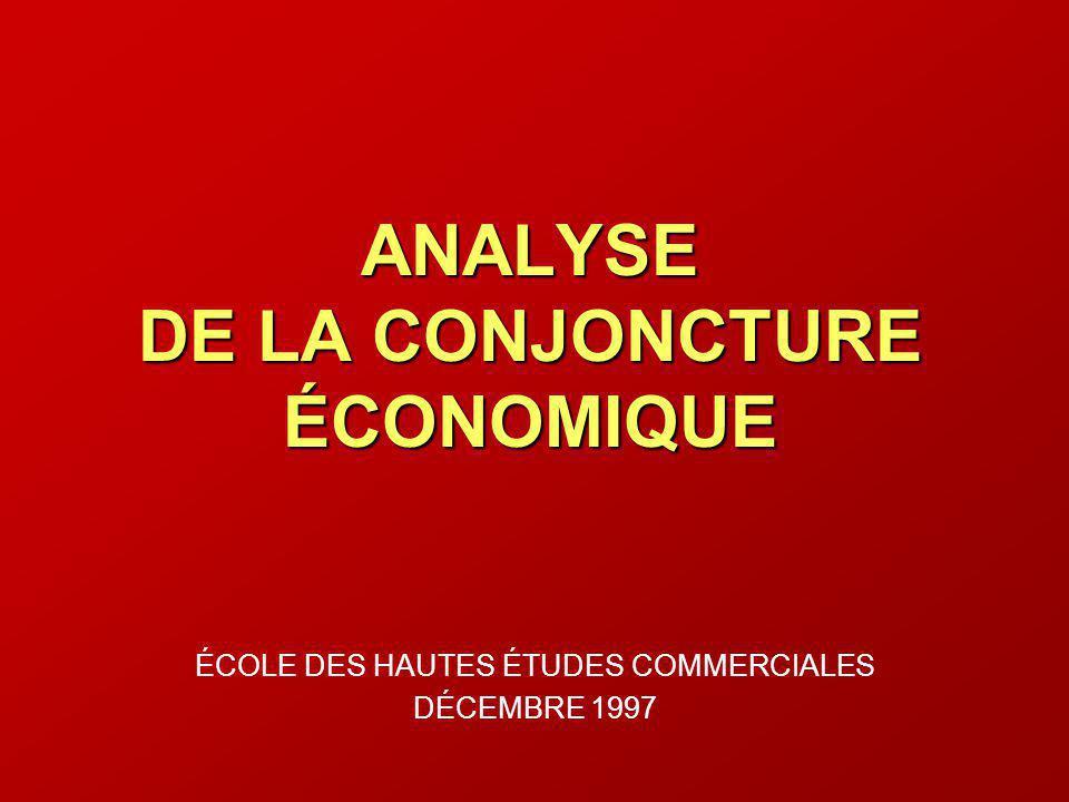 ANALYSE DE LA CONJONCTURE ÉCONOMIQUE ÉCOLE DES HAUTES ÉTUDES COMMERCIALES DÉCEMBRE 1997