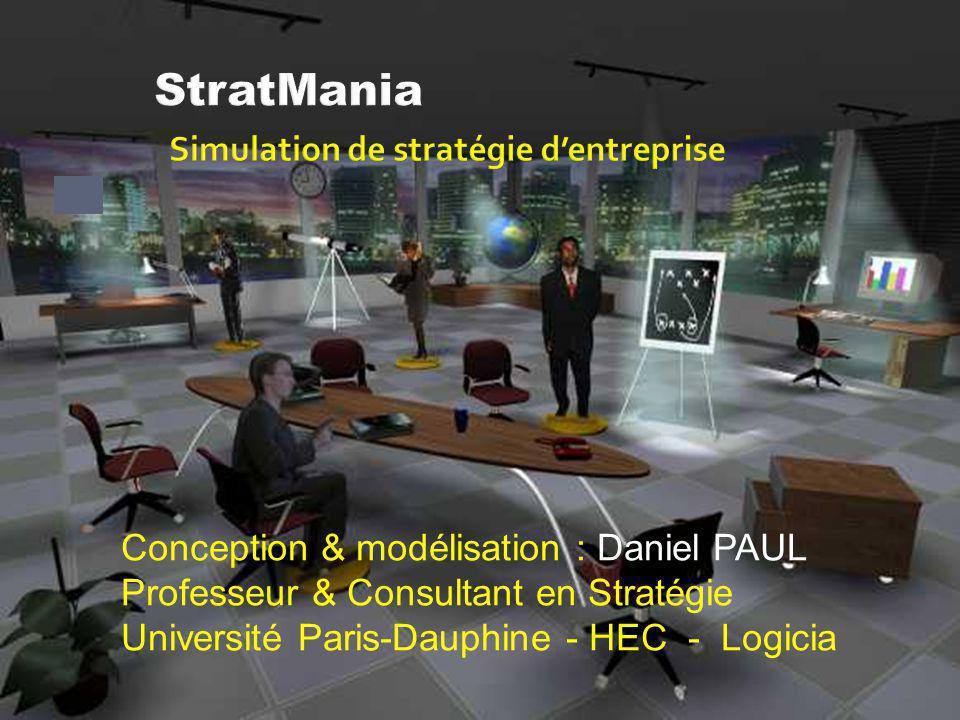 Conception & modélisation : Daniel PAUL Professeur & Consultant en Stratégie Université Paris-Dauphine - HEC - Logicia