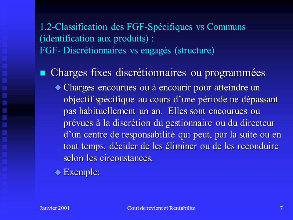 Janvier 2001Cout de revient et Rentabilite6 1.2-Classification des FGF-Spécifiques vs Communs (identification aux produits) n Spécifiques ou directs :