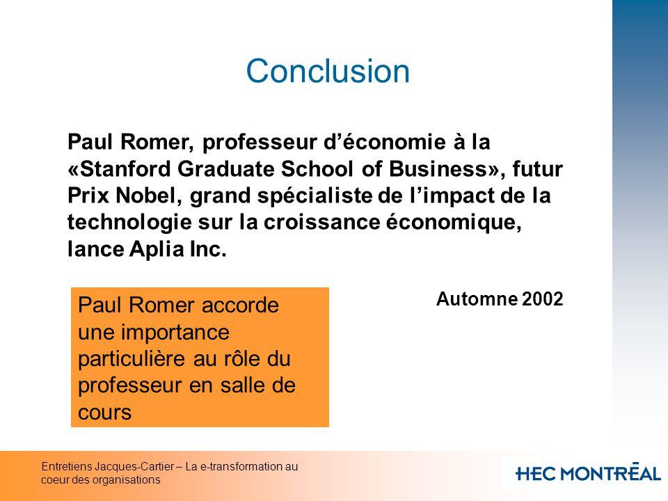 Entretiens Jacques-Cartier – La e-transformation au coeur des organisations Conclusion Paul Romer, professeur déconomie à la «Stanford Graduate School