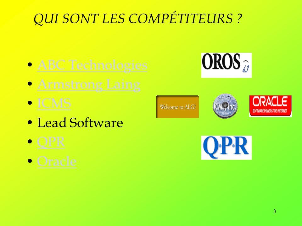 3 QUI SONT LES COMPÉTITEURS ? ABC Technologies Armstrong Laing ICMS Lead Software QPR Oracle