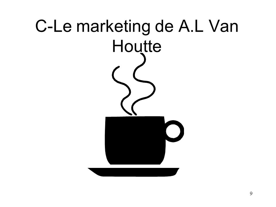 9 C-Le marketing de A.L Van Houtte