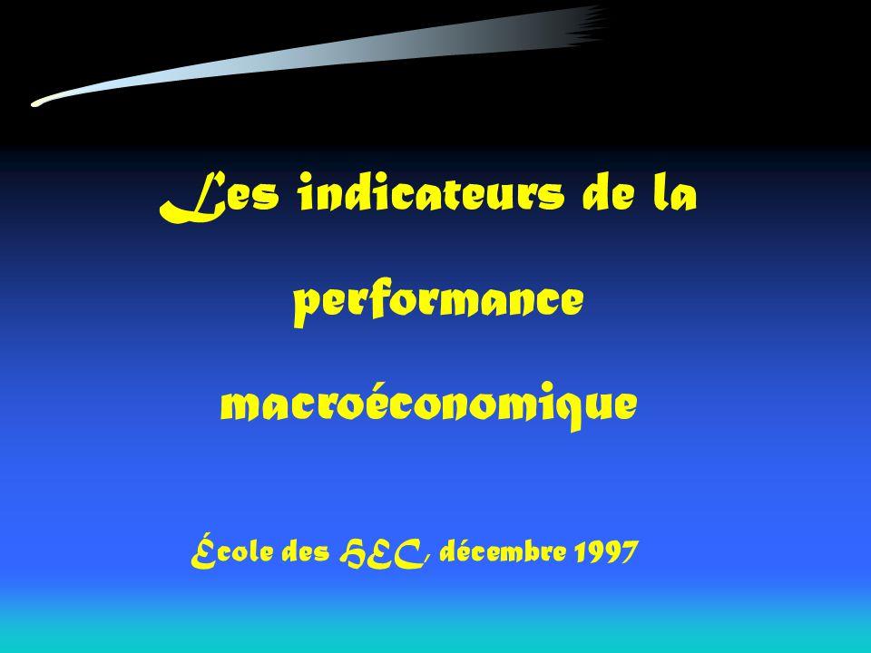 Les indicateurs de la performance macroéconomique École des HEC, décembre 1997