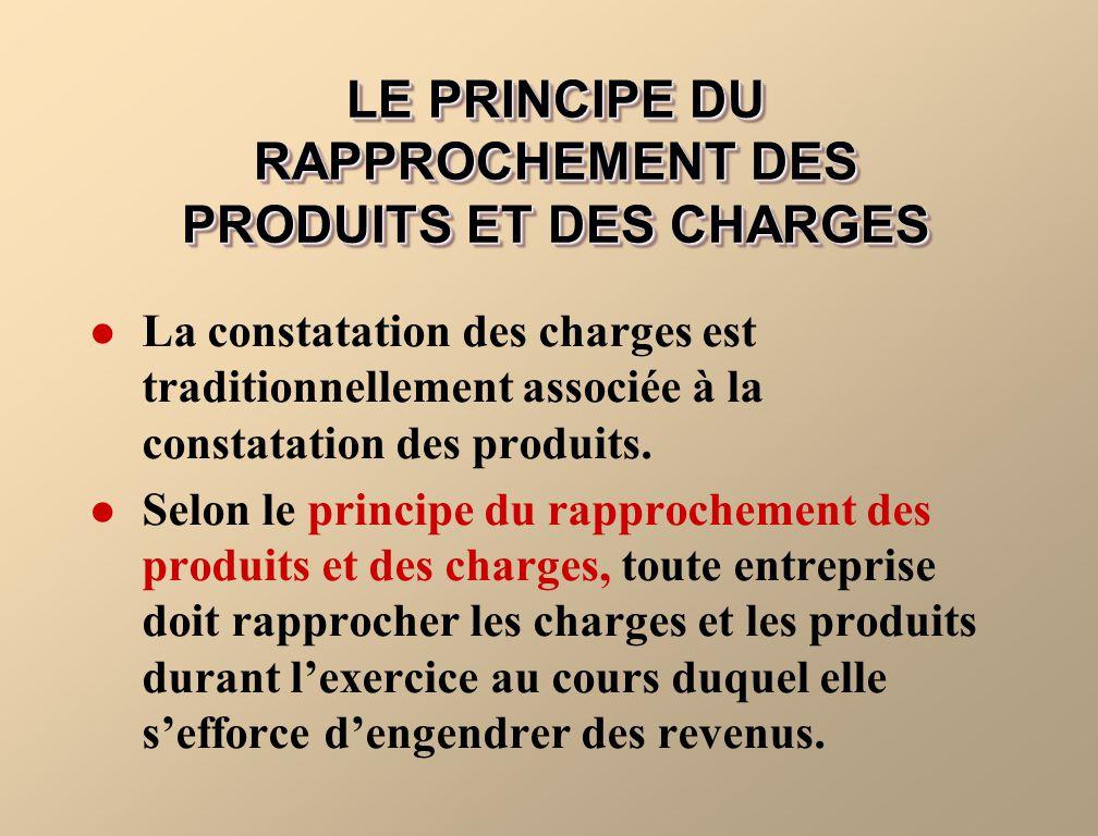 La constatation des charges est traditionnellement associée à la constatation des produits. Selon le principe du rapprochement des produits et des cha