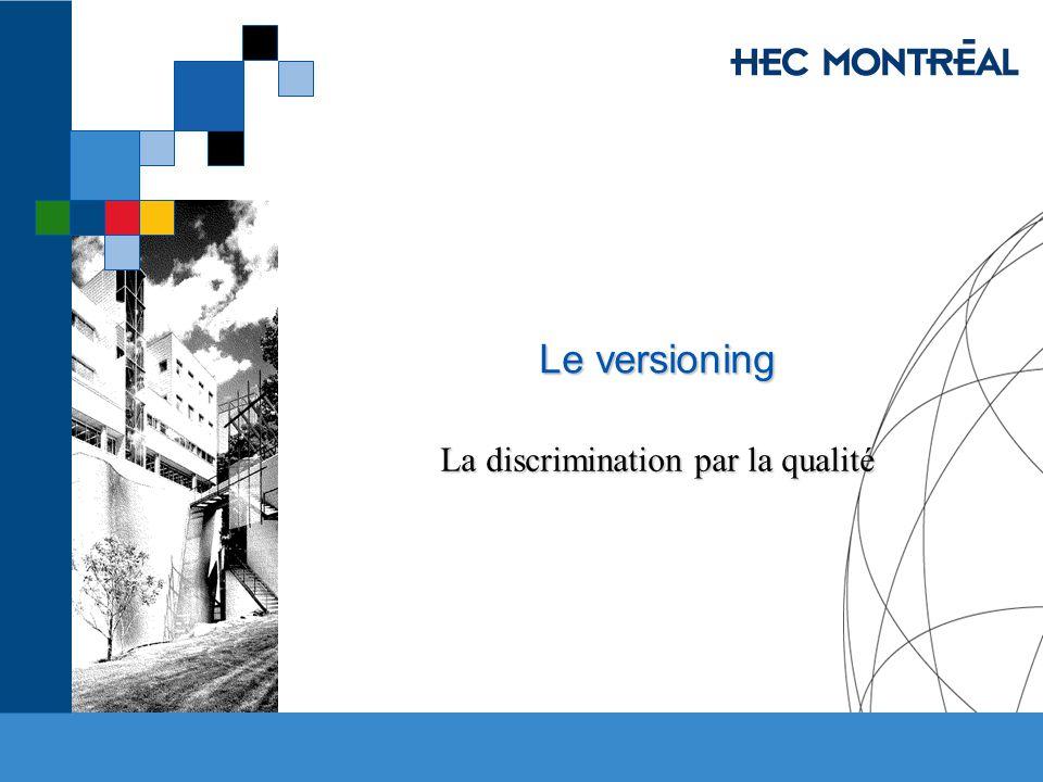 Le versioning La discrimination par la qualité