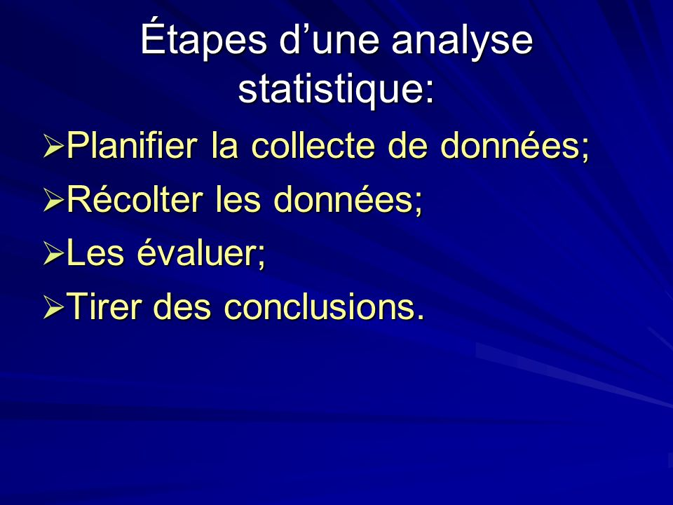 Étapes dune analyse statistique: Planifier la collecte de données; Planifier la collecte de données; Récolter les données; Récolter les données; Les é