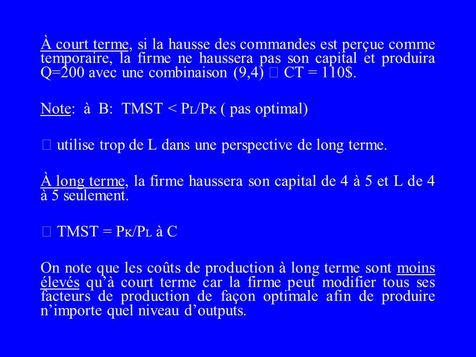 Q=100 4 5 0 45891013 Qte L Qte K A C B optimum long terme court terme l Q=200 Q = 200