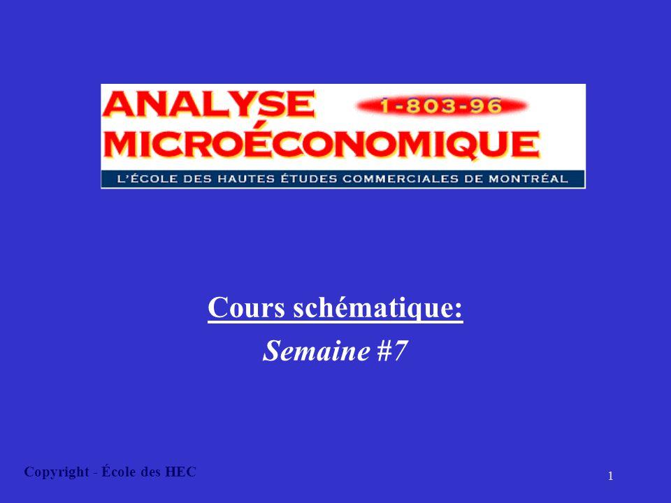 1 Cours schématique: Semaine #7 Copyright - École des HEC
