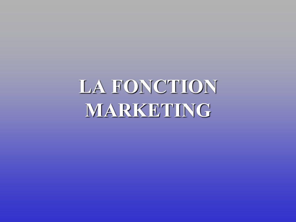 LA FONCTION MARKETING