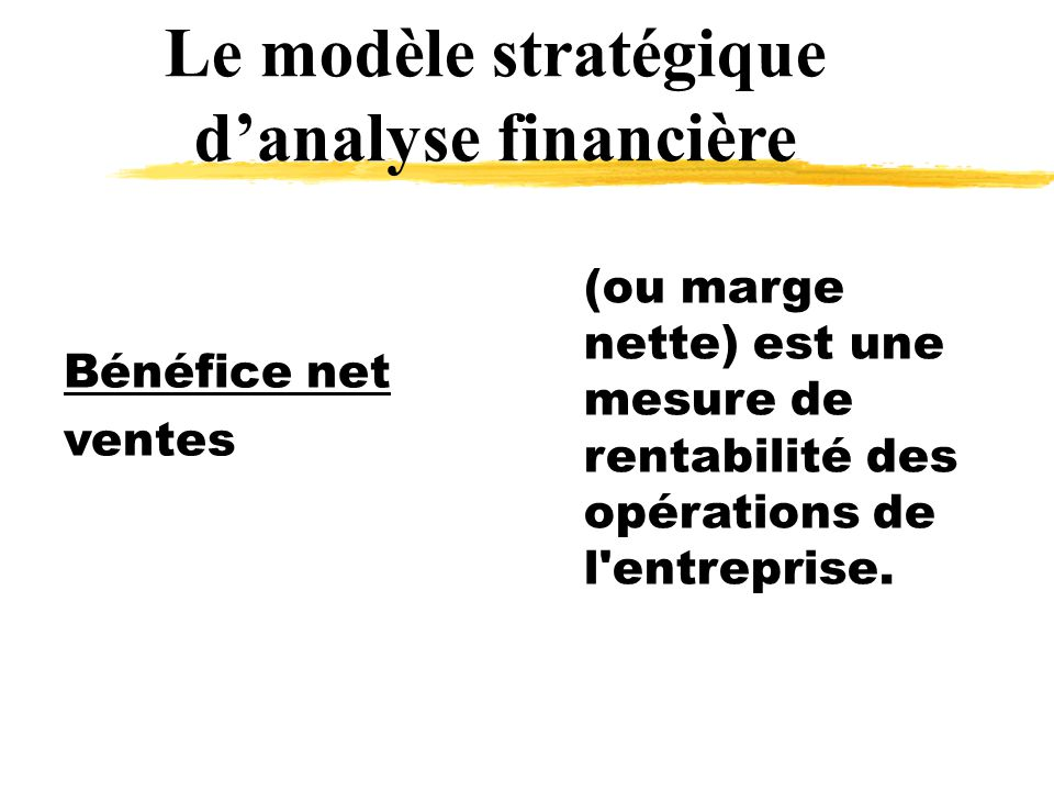 Bénéfice net ventes (ou marge nette) est une mesure de rentabilité des opérations de l entreprise.