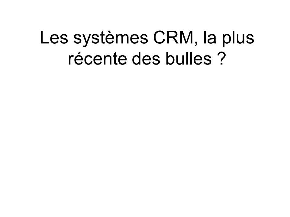 Les systèmes CRM, la plus récente des bulles ?