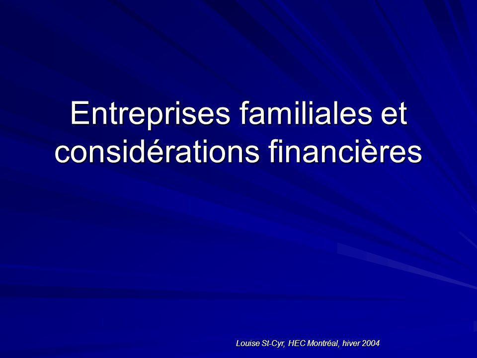 Louise St-Cyr, HEC Montréal, hiver 2004 Entreprises familiales et considérations financières