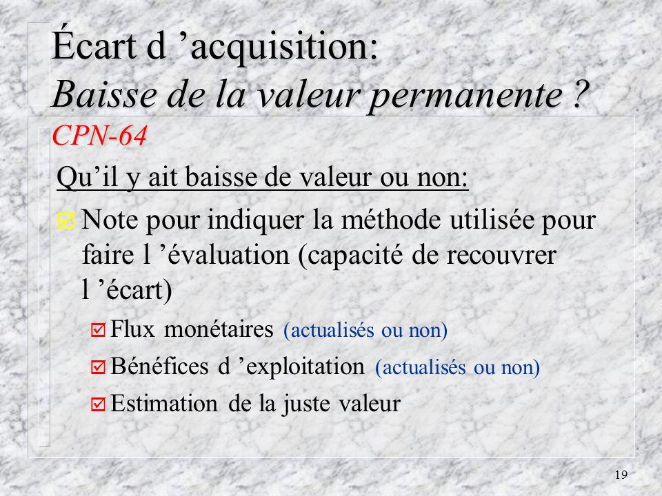 19 Écart d acquisition: Baisse de la valeur permanente .