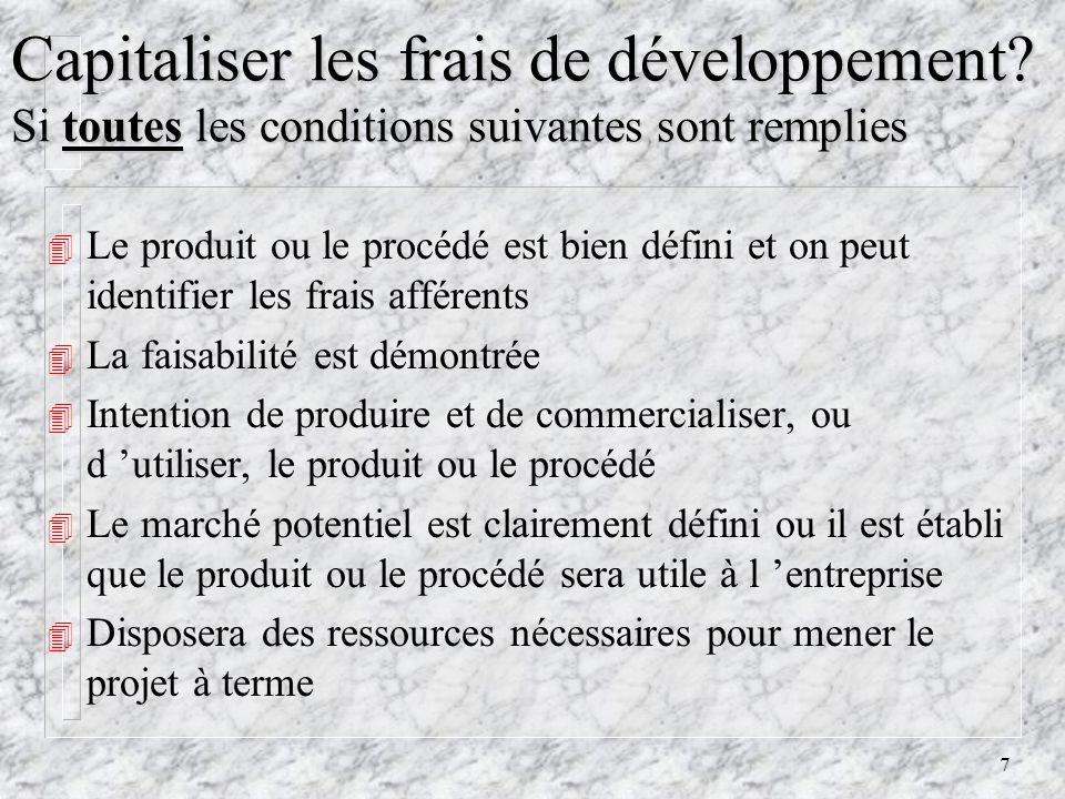 7 Capitaliser les frais de développement.