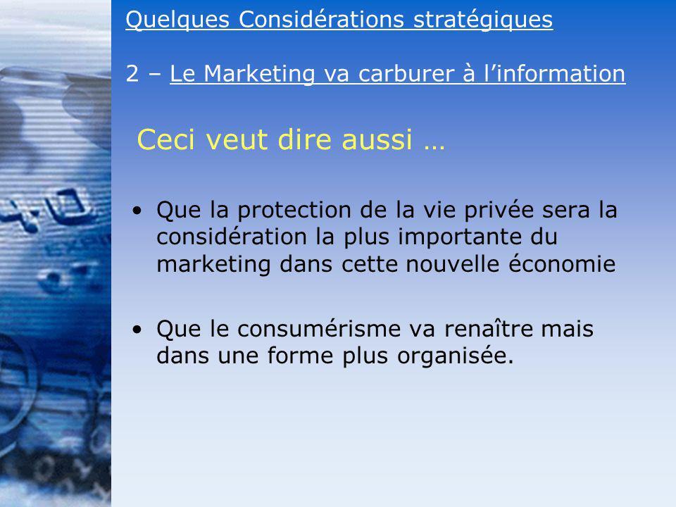 Que la protection de la vie privée sera la considération la plus importante du marketing dans cette nouvelle économie Que le consumérisme va renaître