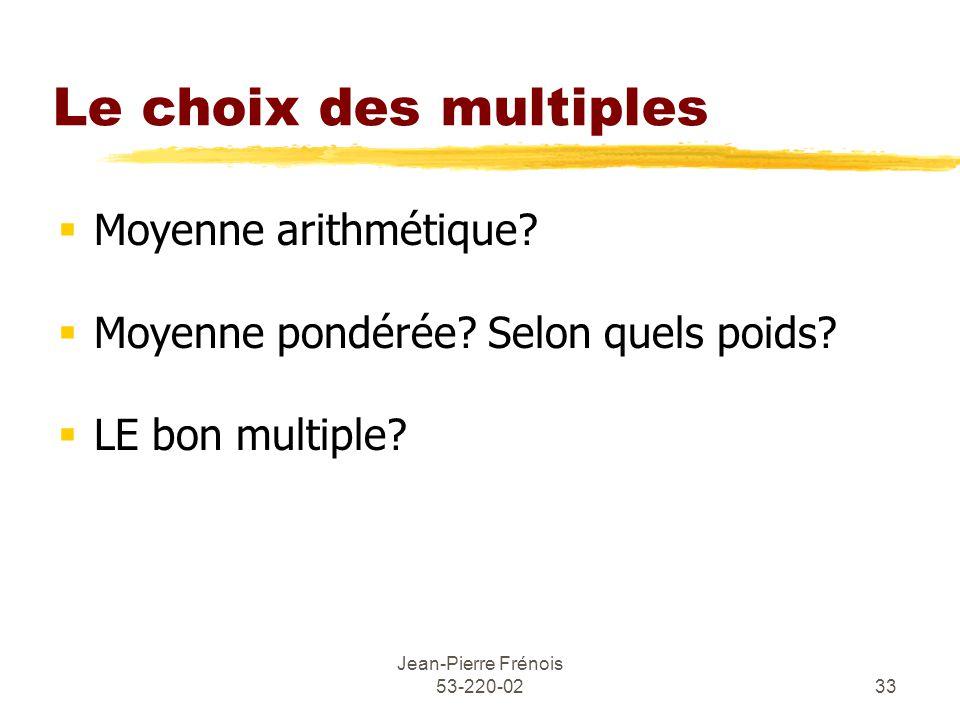 Jean-Pierre Frénois 53-220-0233 Le choix des multiples Moyenne arithmétique.