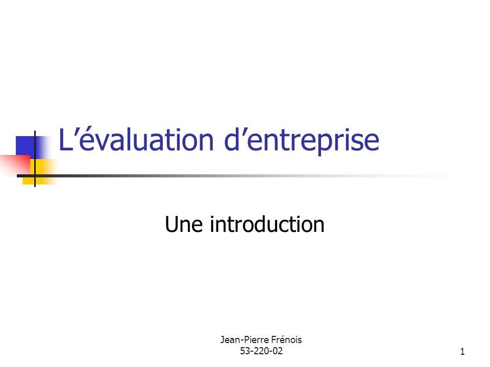 Jean-Pierre Frénois 53-220-0222 Présentation du cours Objectif Charge de travail et approche pédagogique Évaluation Matériel pédagogique obligatoire Déroulement