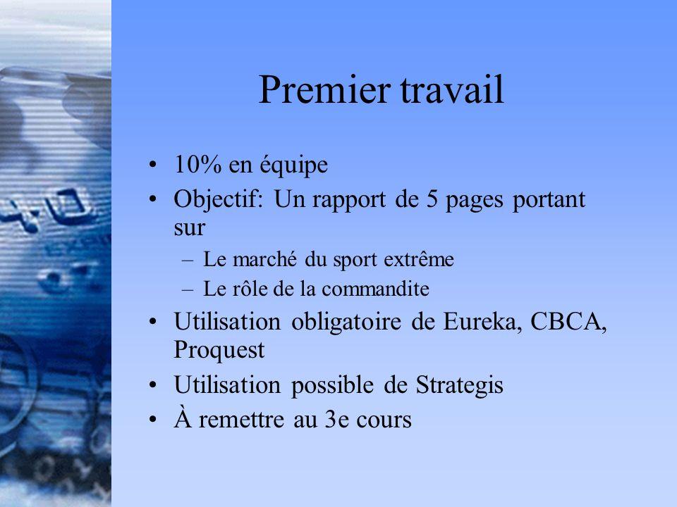 Premier travail 10% en équipe Objectif: Un rapport de 5 pages portant sur –Le marché du sport extrême –Le rôle de la commandite Utilisation obligatoir