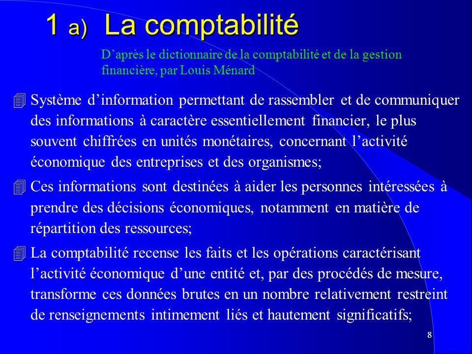 7 1. Définitions a) Comptabilité b) Théorie comptable