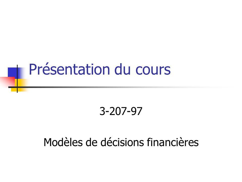 Présentation du cours 3-207-97 Modèles de décisions financières