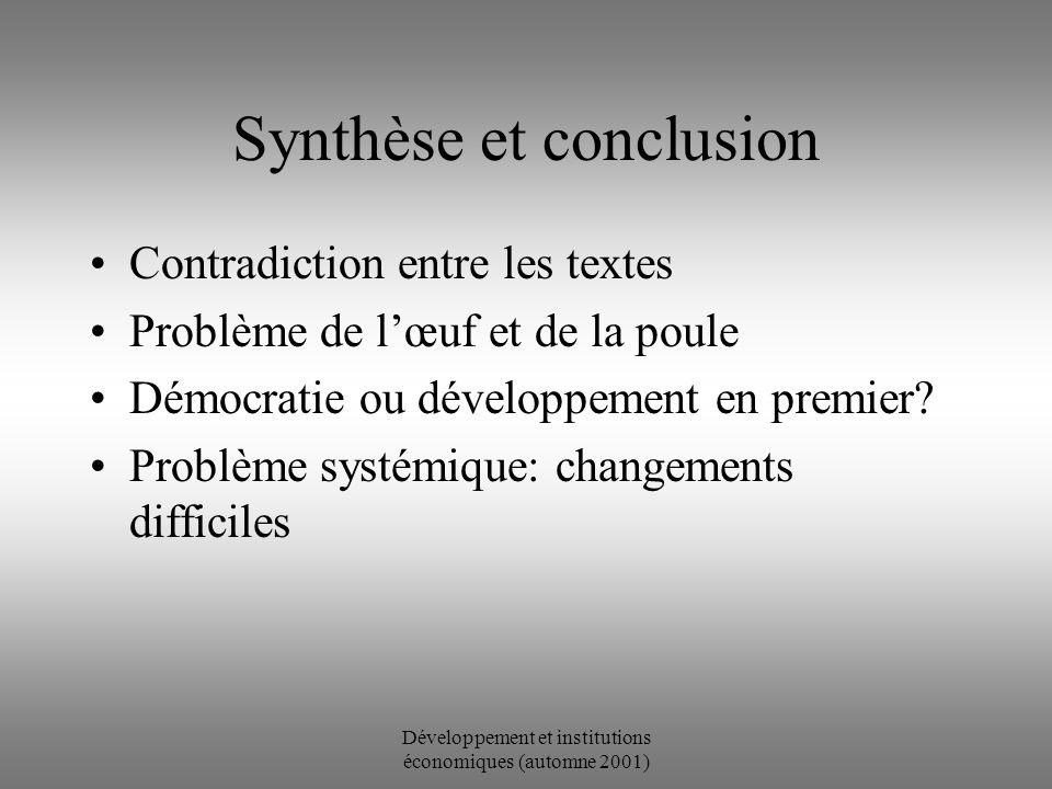 Développement et institutions économiques (automne 2001) Le développement capitaliste est lié à la démocratie parce quil rééquilibre les pouvoirs des classes sociales.