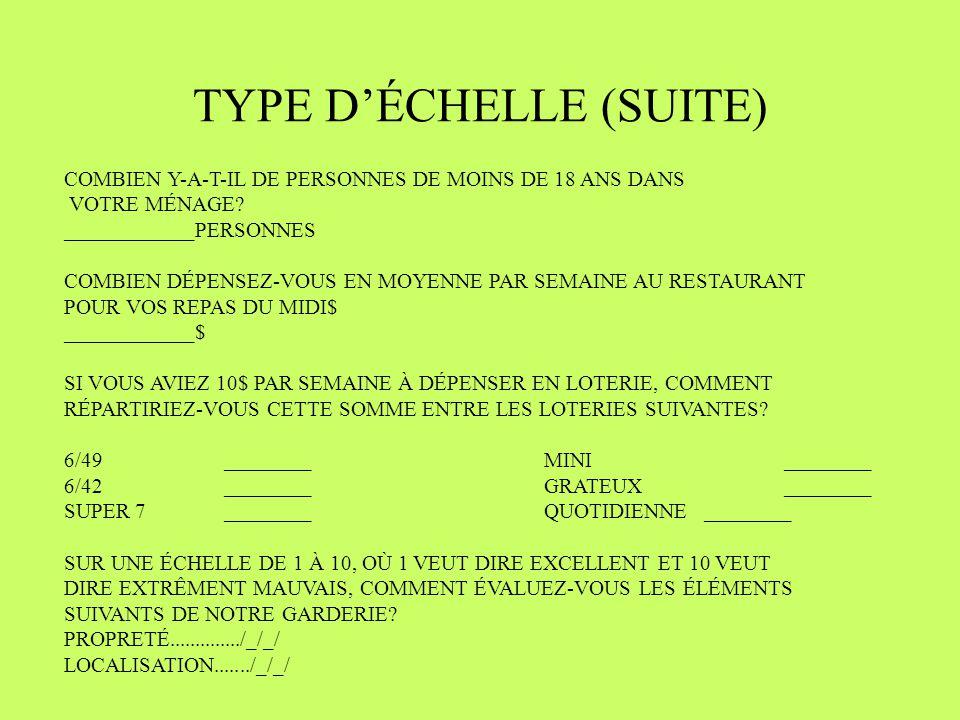 TYPE DÉCHELLE (SUITE) COMBIEN Y-A-T-IL DE PERSONNES DE MOINS DE 18 ANS DANS VOTRE MÉNAGE.