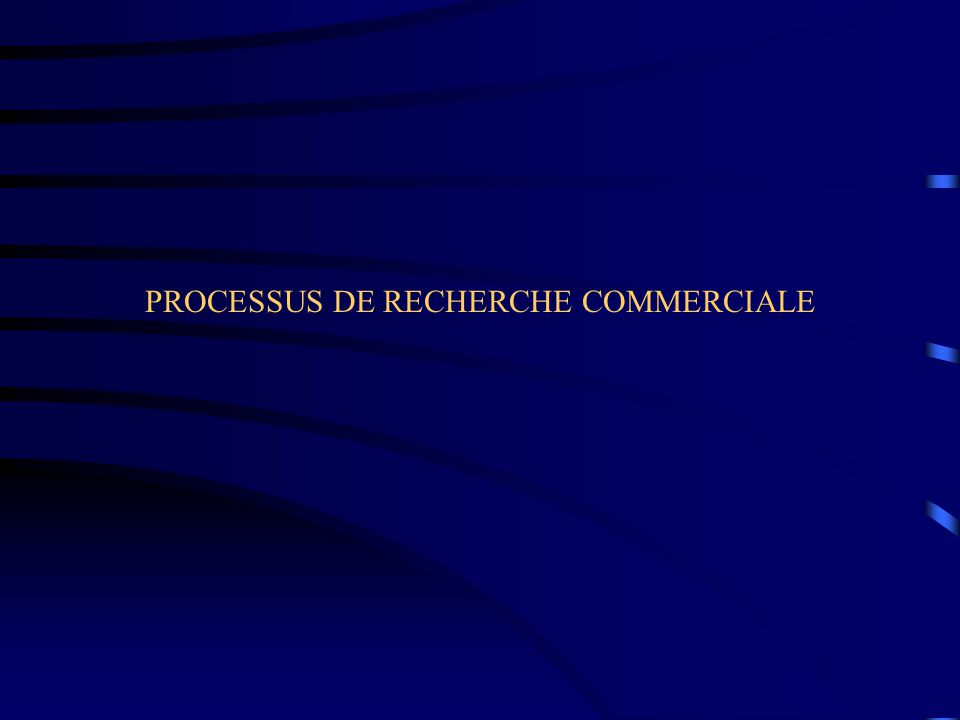 PROCESSUS DE RECHERCHE COMMERCIALE