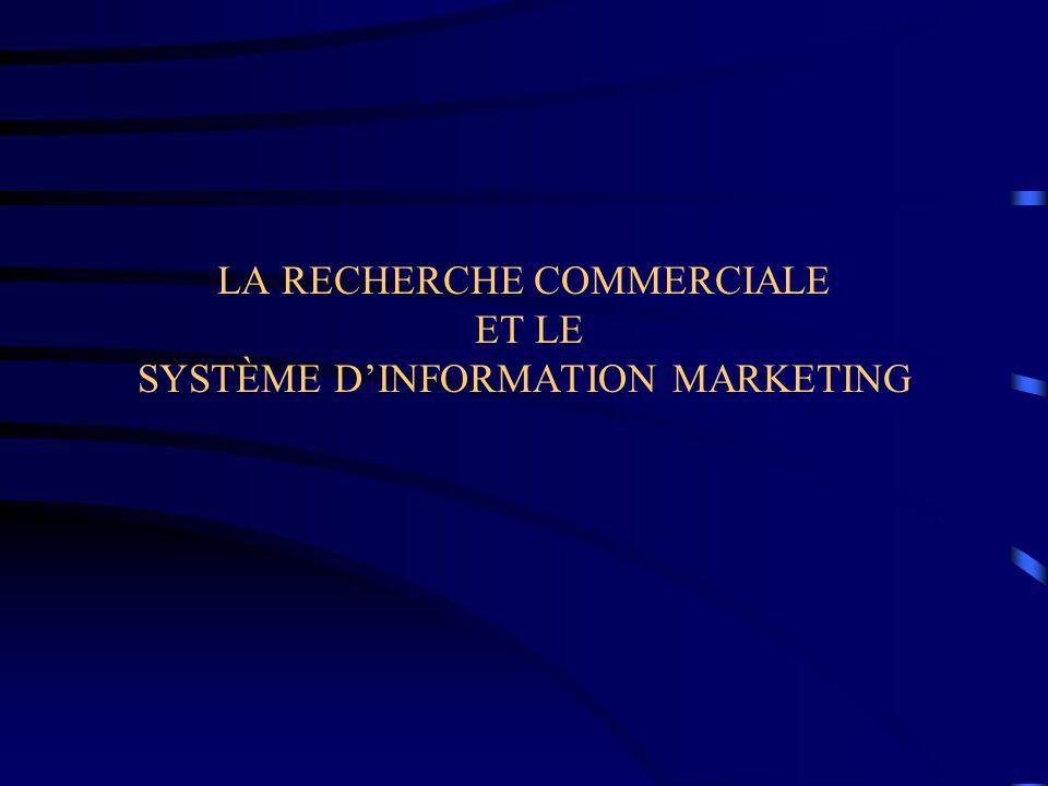 LA RECHERCHE COMMERCIALE ET LE SYSTÈME DINFORMATION MARKETING
