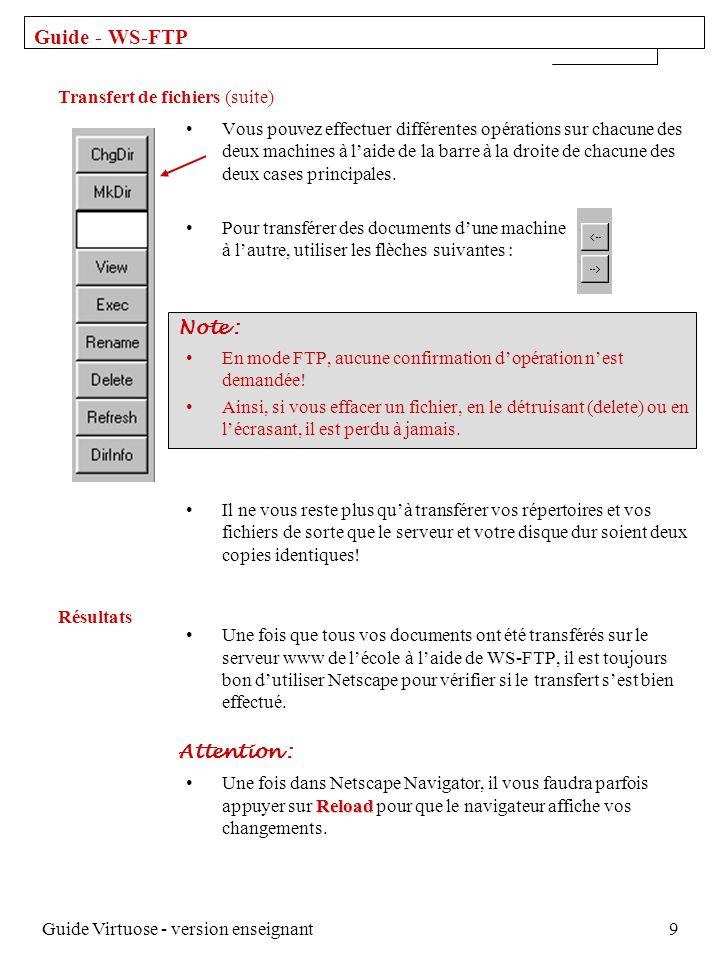 Guide Virtuose - version enseignant9 Vous pouvez effectuer différentes opérations sur chacune des deux machines à laide de la barre à la droite de chacune des deux cases principales.
