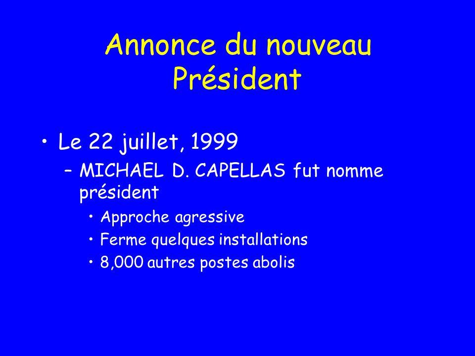Annonce du nouveau Président Le 22 juillet, 1999 –MICHAEL D.