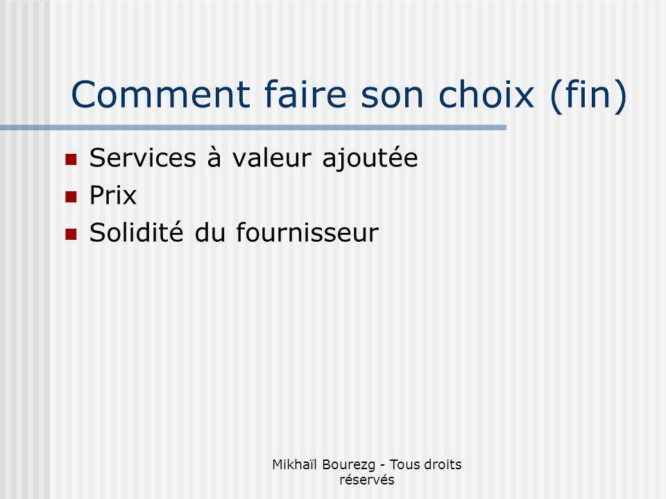 Mikhaïl Bourezg - Tous droits réservés Comment faire son choix (fin) Services à valeur ajoutée Prix Solidité du fournisseur