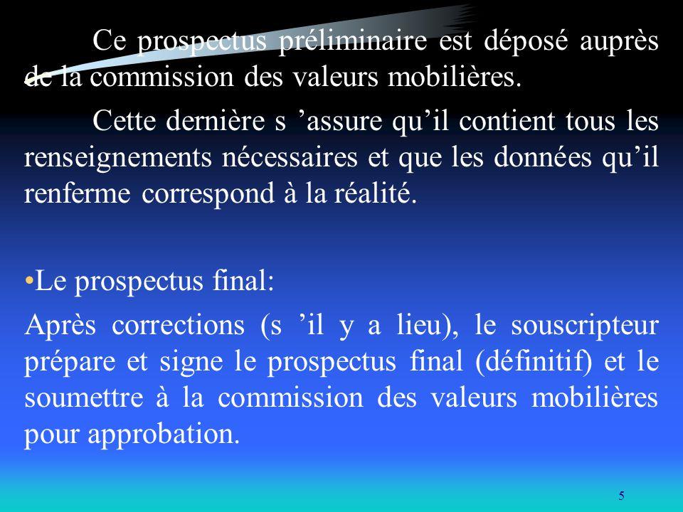 5 Ce prospectus préliminaire est déposé auprès de la commission des valeurs mobilières. Cette dernière s assure quil contient tous les renseignements