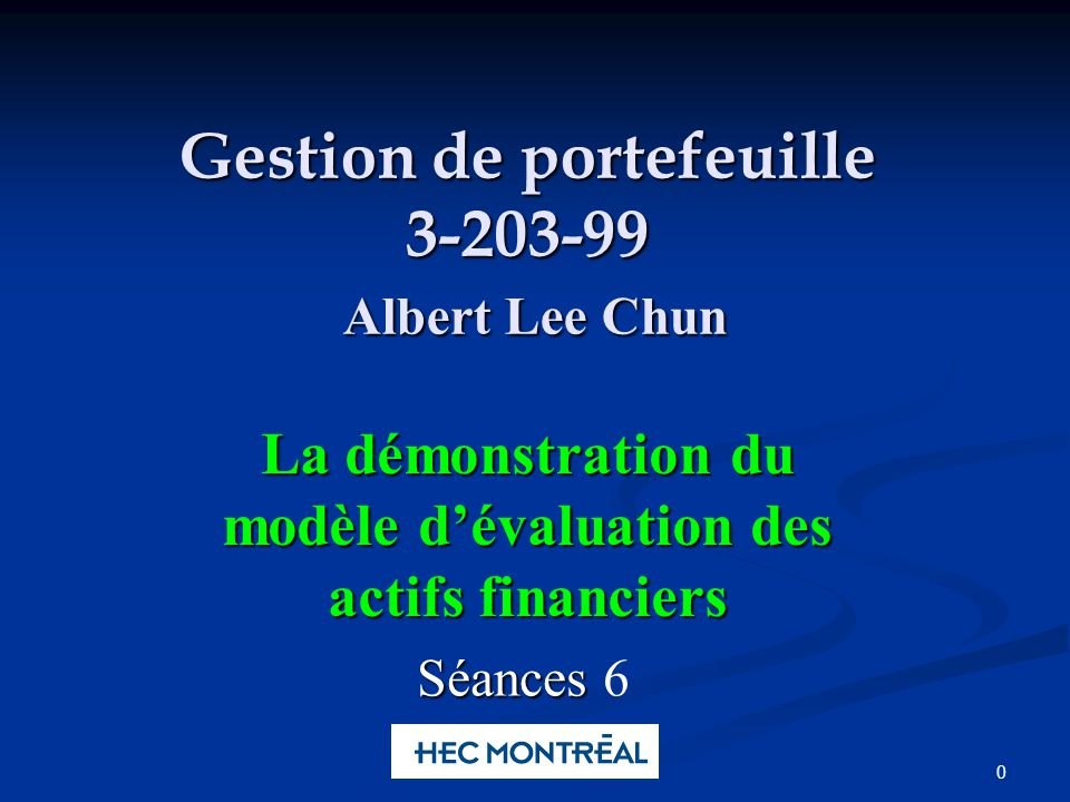 Albert Lee Chun Portfolio Management Exemple MEDAF Premièrement, trouvez les espérance de rendement du marché et de lactif sans risque en résolvant deux équations a deux inconnus : E(R Egg ) = (1- B Egg ) R f + B Egg E( R m) E(R Egg ) = (1- B Egg ) R f + B Egg E( R m) E(R Bert ) = (1- B Bert ) R f + B Bert E( R m) Un peu dalgèbre : Un peu dalgèbre : (E(R Egg ) - (1- B Egg ) Rf )/ B Egg = (E(R Bert ) - (1- B Bert ) Rf )/ B Bert (E(R Egg ) - (1- B Egg ) Rf )/ B Egg = (E(R Bert ) - (1- B Bert ) Rf )/ B Bert R f = [ B Bert E(R Egg ) - B Egg E(R Bert )]/ [B Egg (1-B Bert ) + B Bert (1- B Egg ) ] E(R m) = (E(R Egg ) - (1- B Egg ) Rf )/ B Egg 30