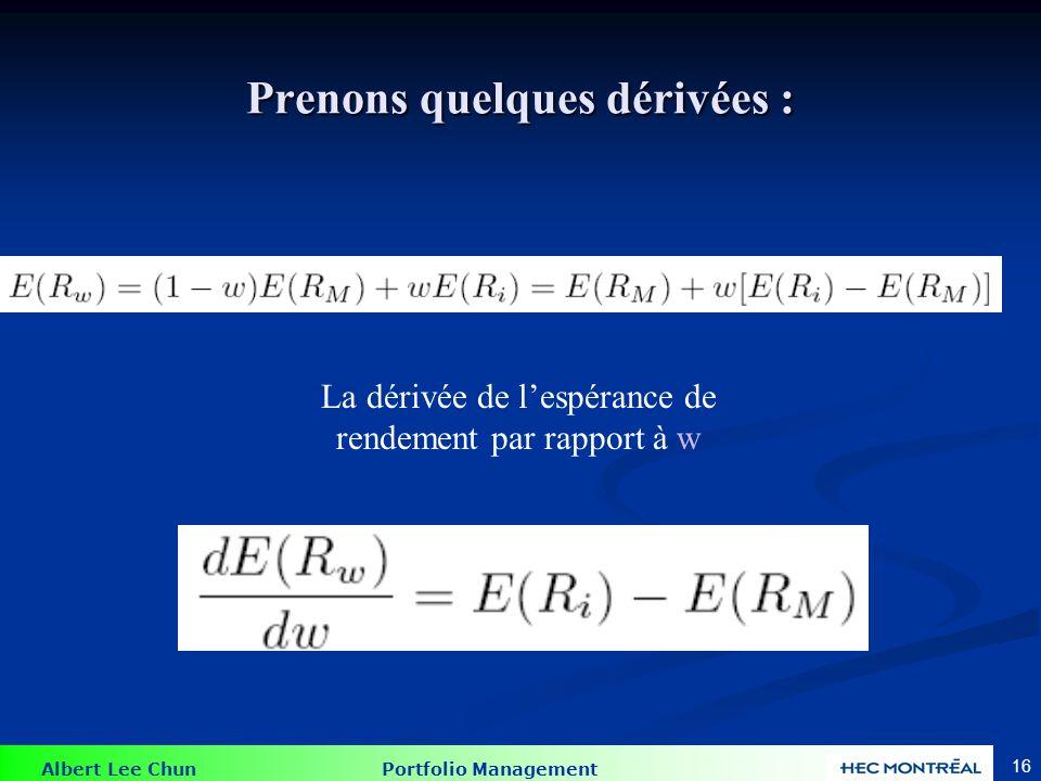 Albert Lee Chun Portfolio Management 15 Preuve du MEDAF Actif i = La ligne verte DOIT être égale à la pente de la LMC M w = 0