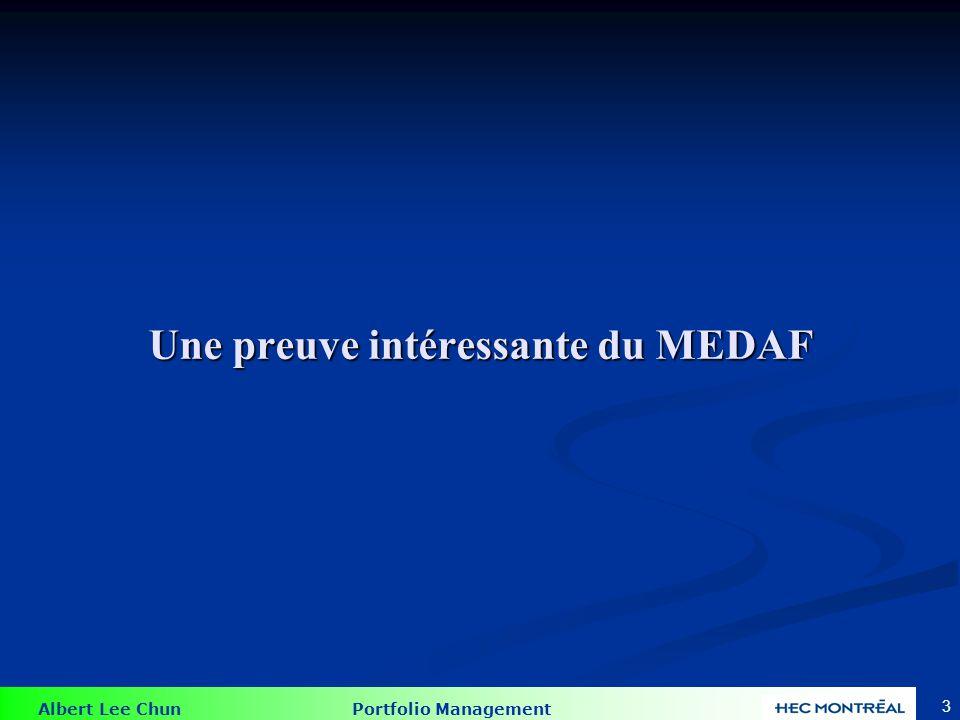 Albert Lee Chun Portfolio Management 2 Plan du Cours Plan du Cours Une preuve intéressante du MEDAF Une preuve intéressante du MEDAF MEDAF avec Zéro-B