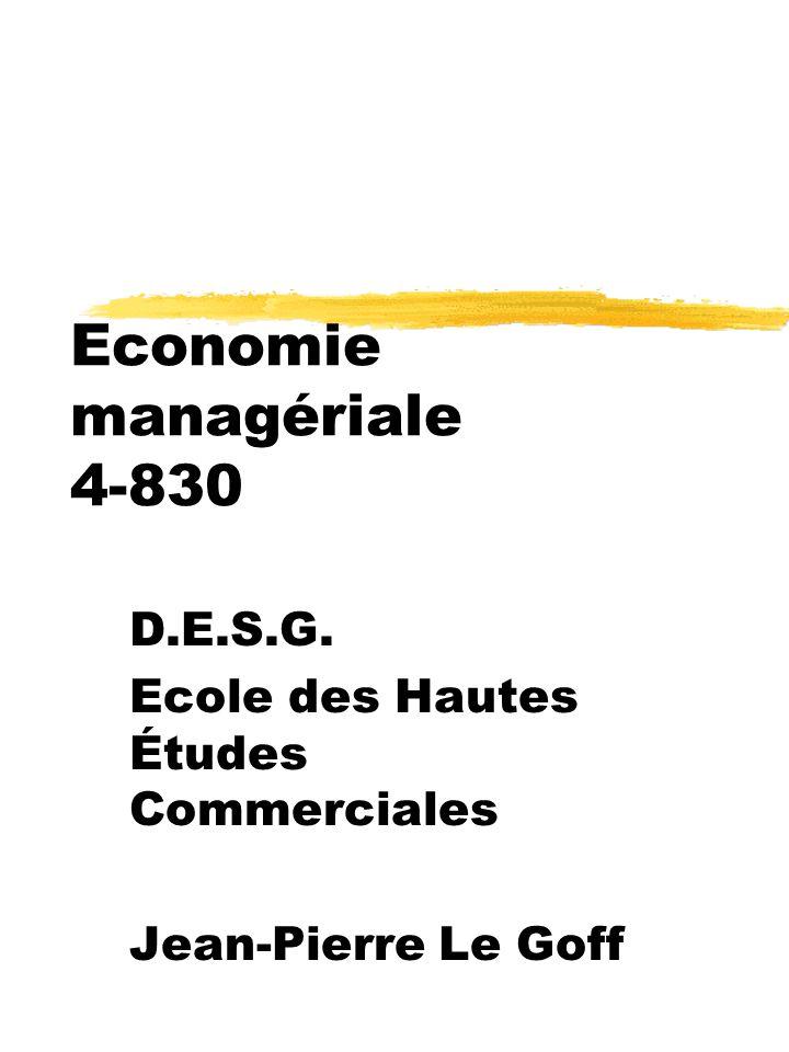 Coordonnées utiles zBureau 5.450 zTéléphone 340-6441 zCourrier électronique Jean-Pierre.Legoff@hec.ca zForum Mailserv@hec.ca Subscribe ecoman-L ecoman-L@hec.ca zSite du cours