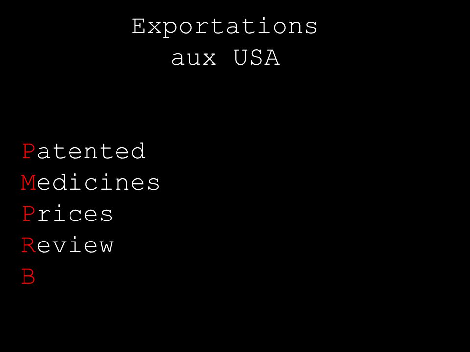 Exportations aux USA Patented Medicines Prices Review B