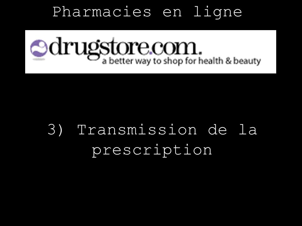 Pharmacies en ligne 3) Transmission de la prescription
